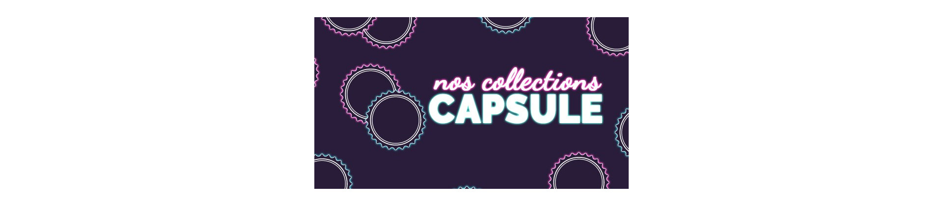 Collections Capsule